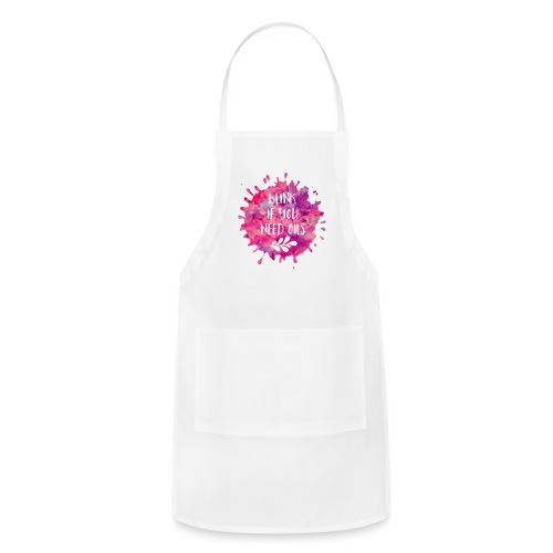 blink if you need oils - Adjustable Apron