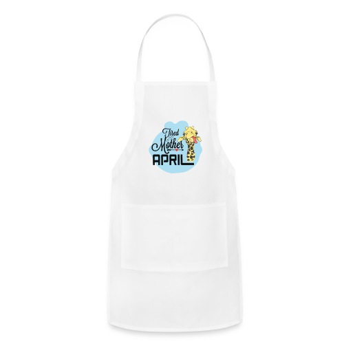April The Giraffe Saying Tired As a Mother - Adjustable Apron