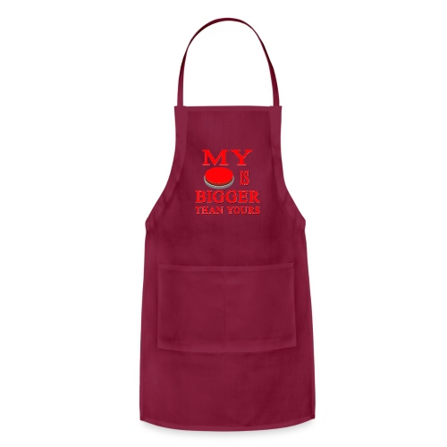 My Button Is Bigger Than Yours - Adjustable Apron