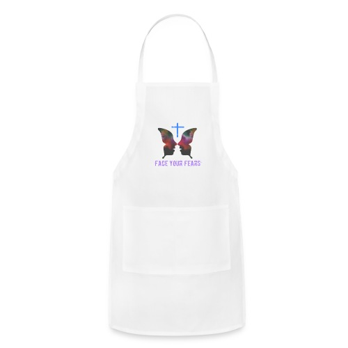 Face your fears - Adjustable Apron