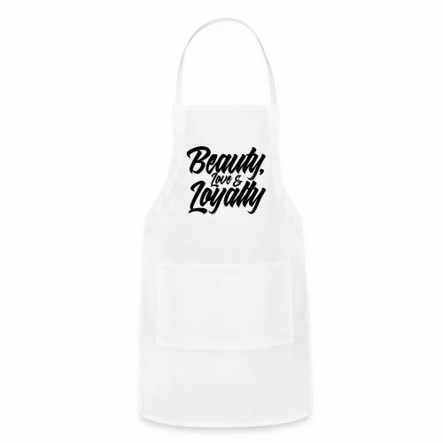 BEAUTY, LOVE AND LOYALTY - Adjustable Apron
