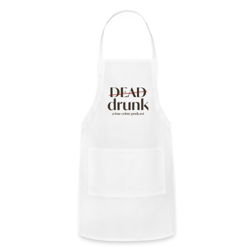 bigger dead drunk logo! - Adjustable Apron