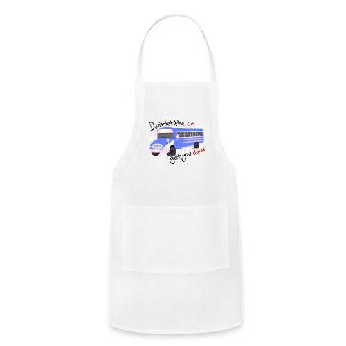 Don't Let The Cis Get You Down Bus (more products) - Adjustable Apron