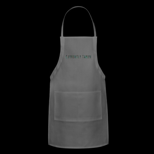 Currently Taken T-Shirt - Adjustable Apron