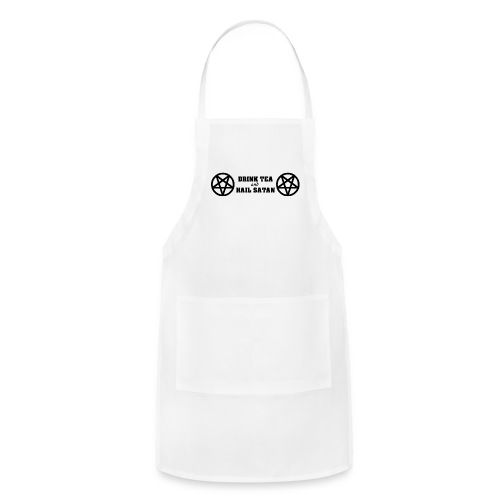Drink Tea And Hail Satan - Adjustable Apron
