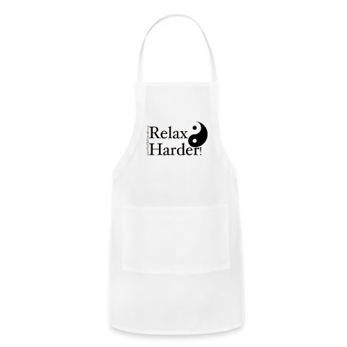 Tai Chi - Relax Harder! - Adjustable Apron