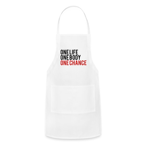 One Life One Body One Chance - Adjustable Apron