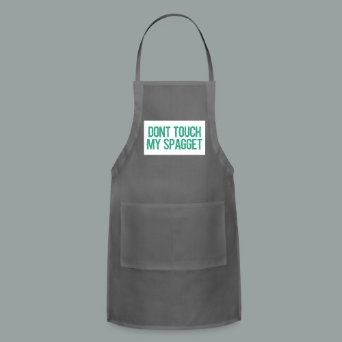 Dont you touch my spaggheti - Adjustable Apron
