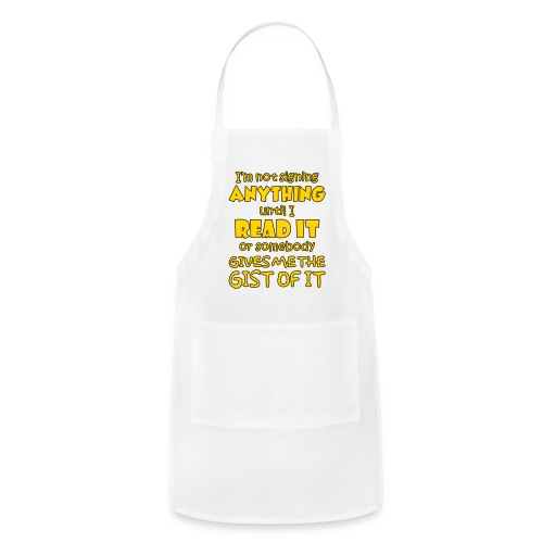 Not Signing Anything - Adjustable Apron