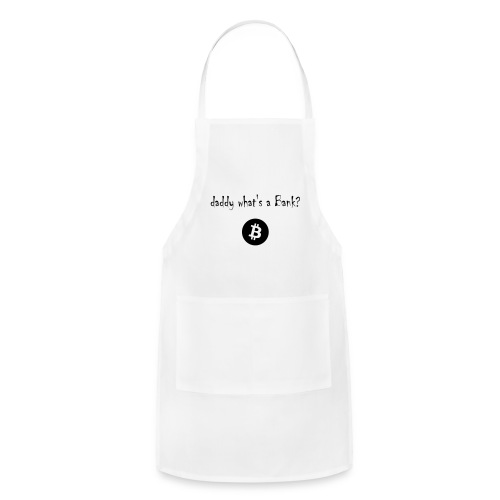 daddy what's a Bank? - Adjustable Apron