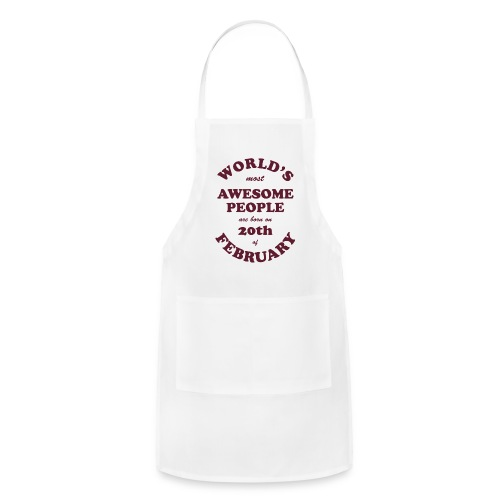 Most Awesome People are born on 20th of February - Adjustable Apron
