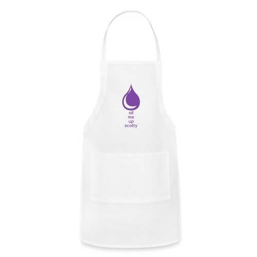 Oil Me Up Scotty - Adjustable Apron