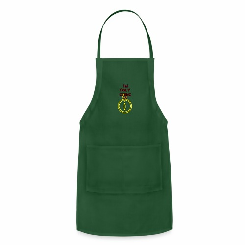 Im only going up - Adjustable Apron