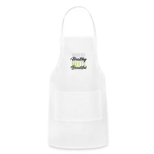 Where Healthy Meets Beautiful - Adjustable Apron
