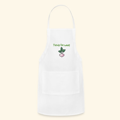 Turnip For for what - Adjustable Apron