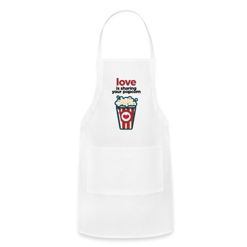 love is sharing your popcorn - Adjustable Apron
