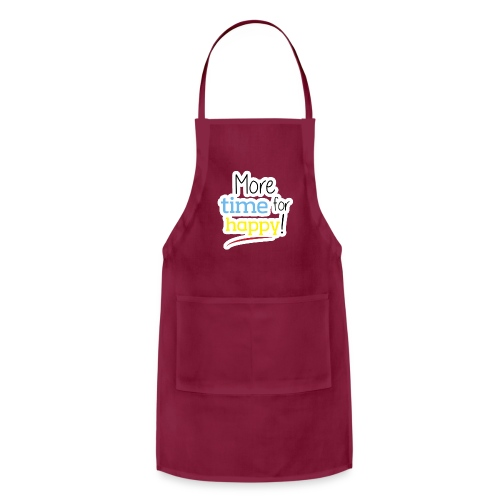 More Time for Happy! - Adjustable Apron