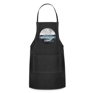 Faith Will Take You Where Flesh Cannot - Adjustable Apron