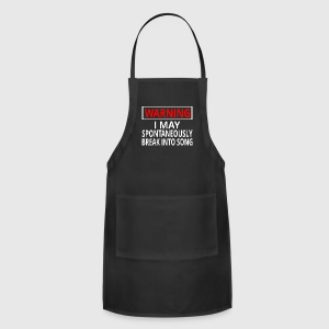 Warning: I May Spontaneously Break Into Song - Adjustable Apron