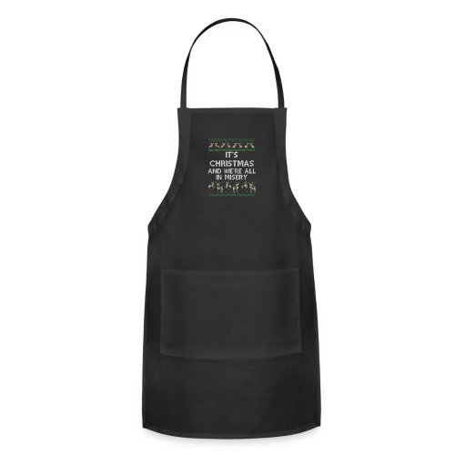 Funny Gift It's Christmas And We're All In Misery - Adjustable Apron