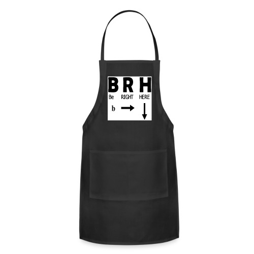 Be Right Here - Adjustable Apron