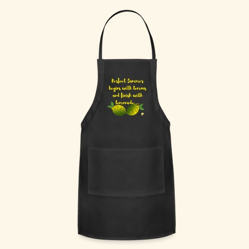 Perfect Summer begins with lemons and finish with - Adjustable Apron
