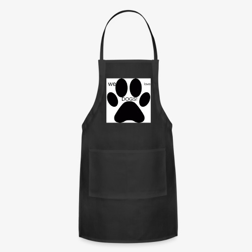 WE LOVE DOGS!!!!!!! - Adjustable Apron