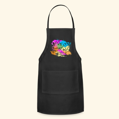 All of me loves all of you - Adjustable Apron