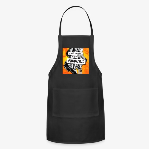 And Then They FKED Cover - Adjustable Apron