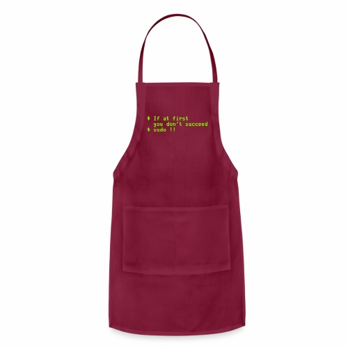 If at first you don't succeed; sudo !! - Adjustable Apron
