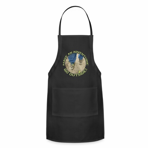 Have an Adventure-Go Outside! - Adjustable Apron