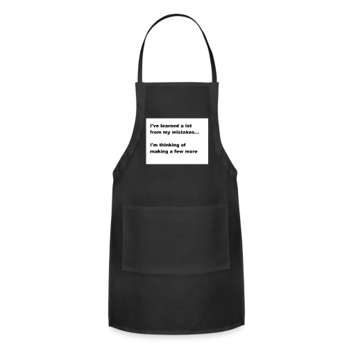 I've learned a lot from my mistakes... - Adjustable Apron