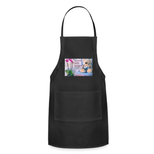 I am perfect. Just ask my grandma. - Adjustable Apron