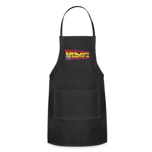 Back For The Insulin - Adjustable Apron
