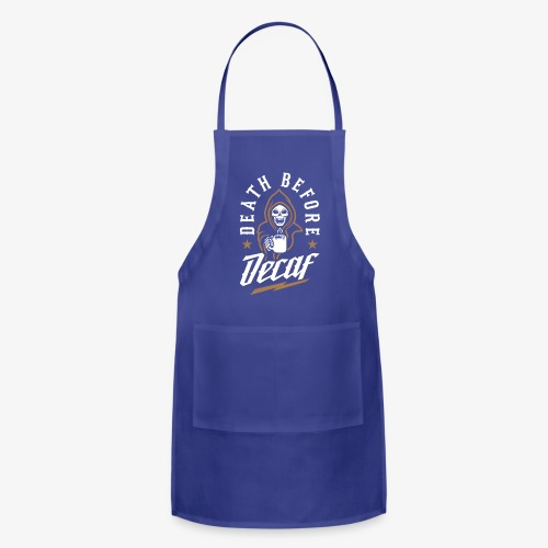 Death Before Decaf - Adjustable Apron