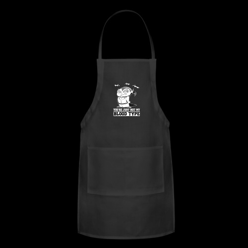 You're Just Not My Blood Type | Halloween Vampire - Adjustable Apron