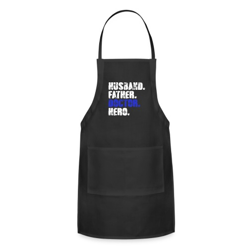 Father Husband Doctor Hero - Doctor Dad - Adjustable Apron