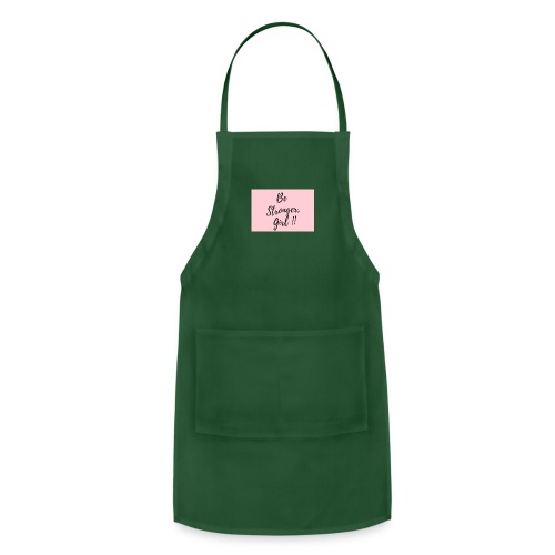 Be Stronger Girl - Adjustable Apron