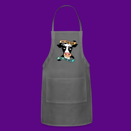 NOT YOUR MOM NOT YOUR MILK - Adjustable Apron