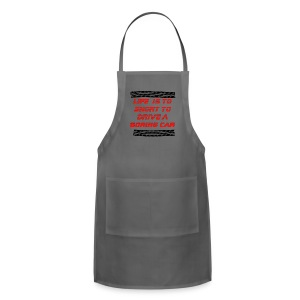 Life is to short to drive a boring car - Adjustable Apron