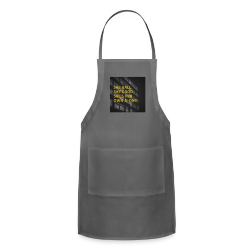 SHE BAD, SHE GOOD, SHE'S HER OWN A-ONE - Adjustable Apron