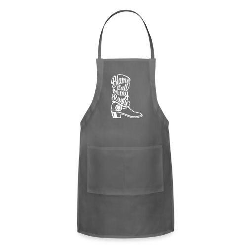 Blame it on the boots - Adjustable Apron