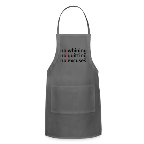 No Whining | No Quitting | No Excuses - Adjustable Apron