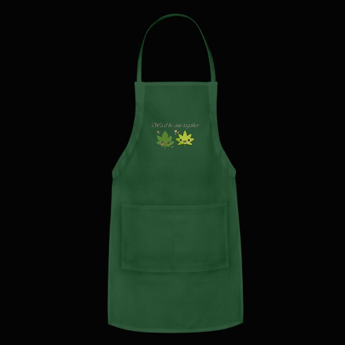 Weed Be Cute Together - Adjustable Apron