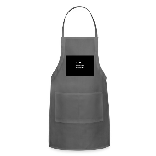 stay strong people - Adjustable Apron