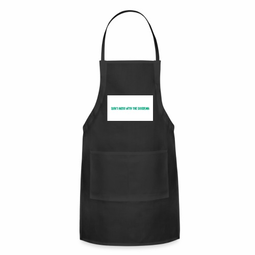 Don't mess with the Goodfam - Adjustable Apron