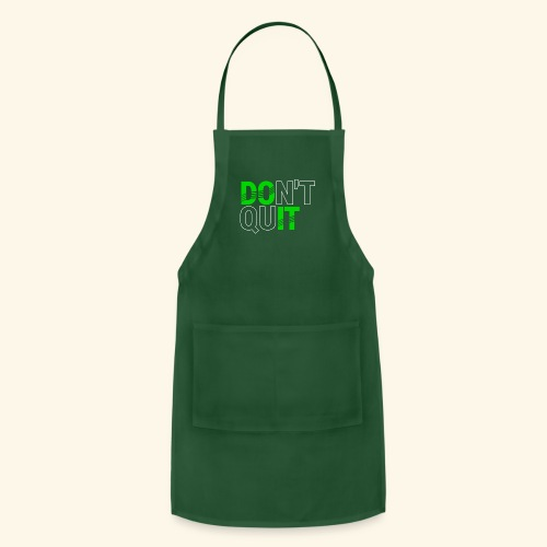 DON'T QUIT #4 - Adjustable Apron