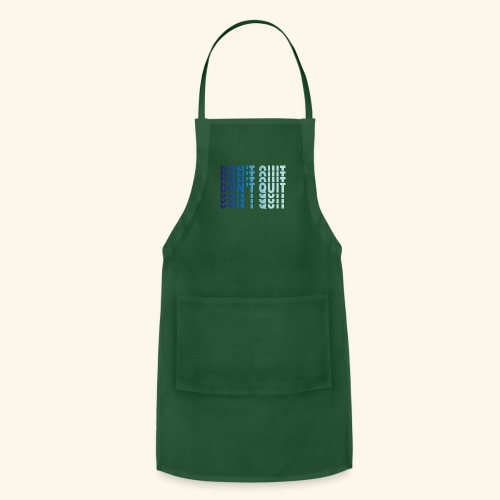 DON'T QUIT #1 - Adjustable Apron
