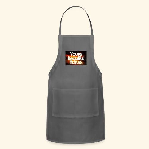 I see the beauty in you. - Adjustable Apron