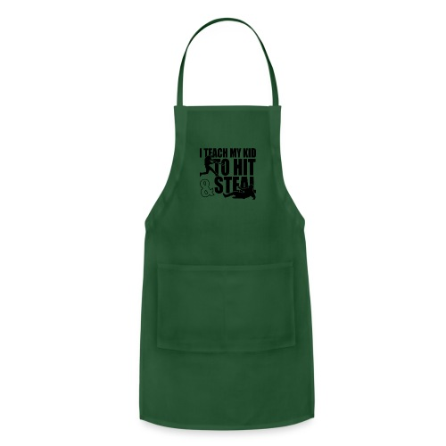 I Teach My Kid to Hit and Steal Baseball - Adjustable Apron